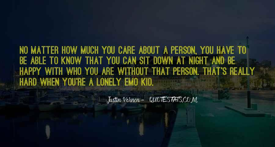 No Matter How Much You Care Quotes #376636