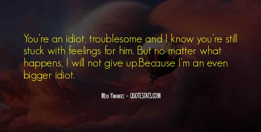 No Matter What Happens I Love You Quotes #1434205