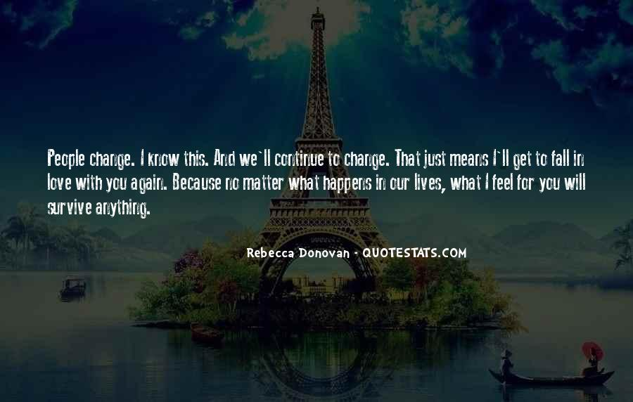 No Matter What Happens I Love You Quotes #1435758