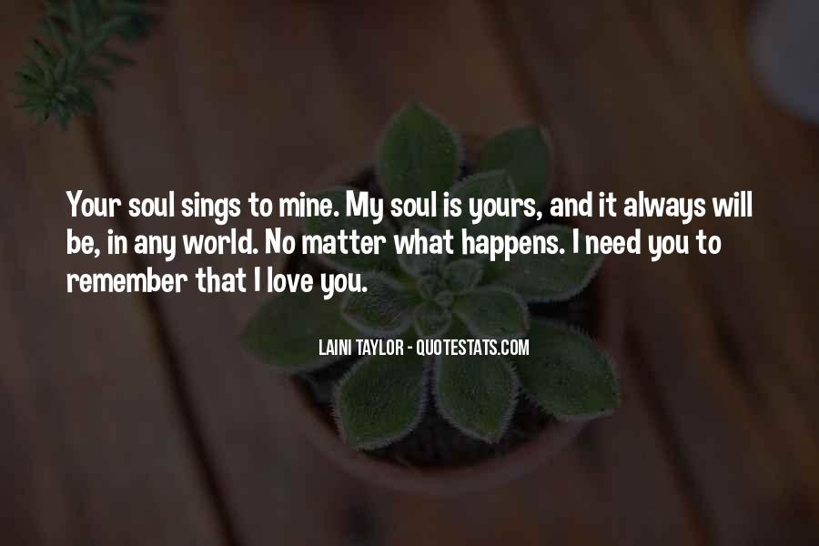 No Matter What Happens I Love You Quotes #1776106