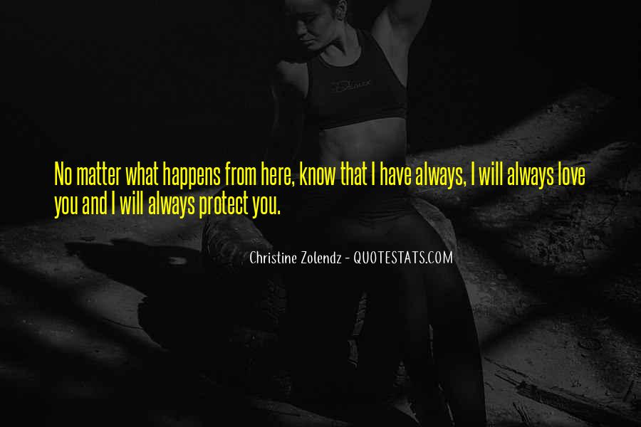 No Matter What Happens I Love You Quotes #180585