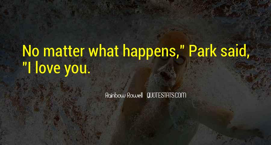 No Matter What Happens I Love You Quotes #23401