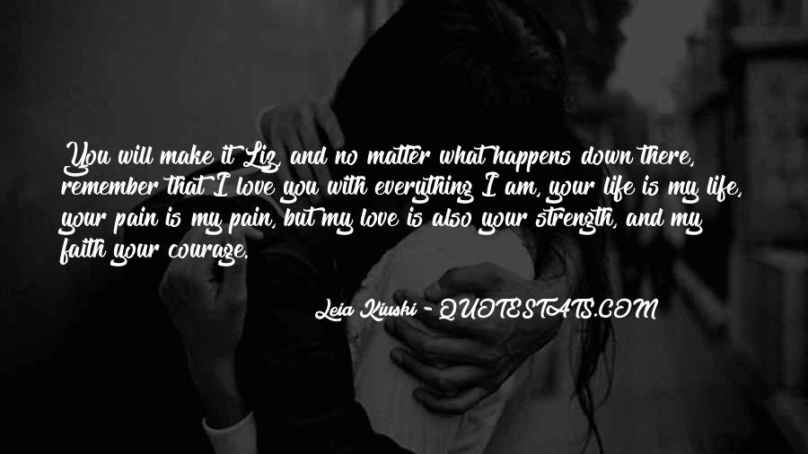 No Matter What Happens I Love You Quotes #464792