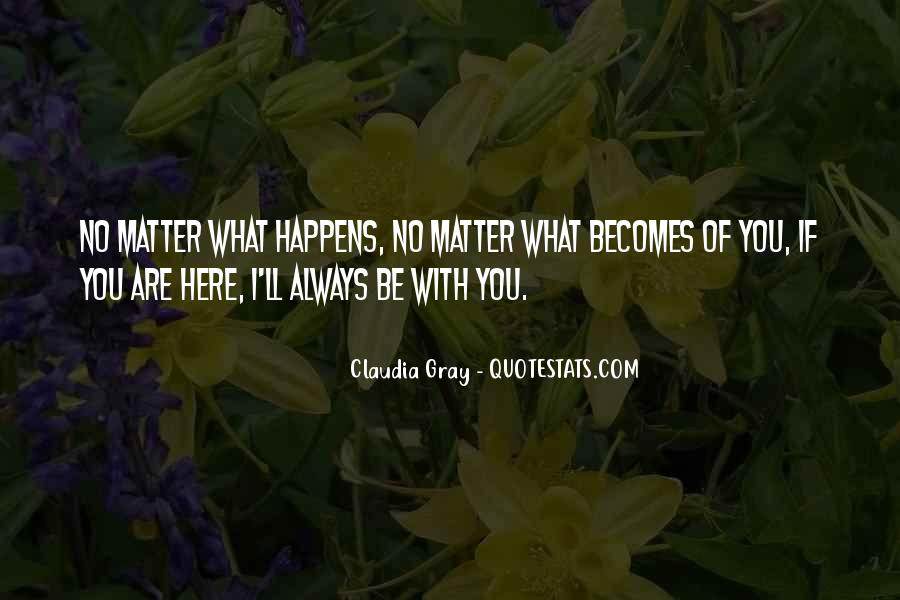 No Matter What Happens I Love You Quotes #608748