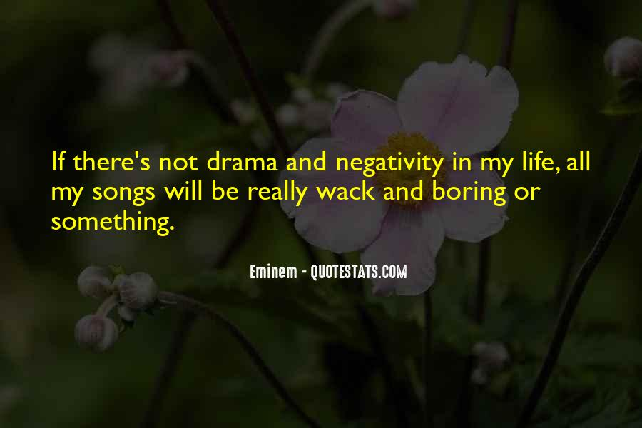 No Negativity In My Life Quotes #171186