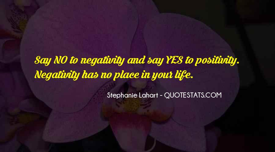 No Negativity In My Life Quotes #382198