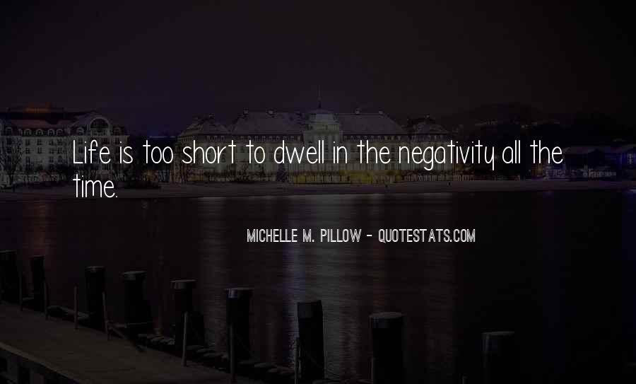 No Negativity In My Life Quotes #517579