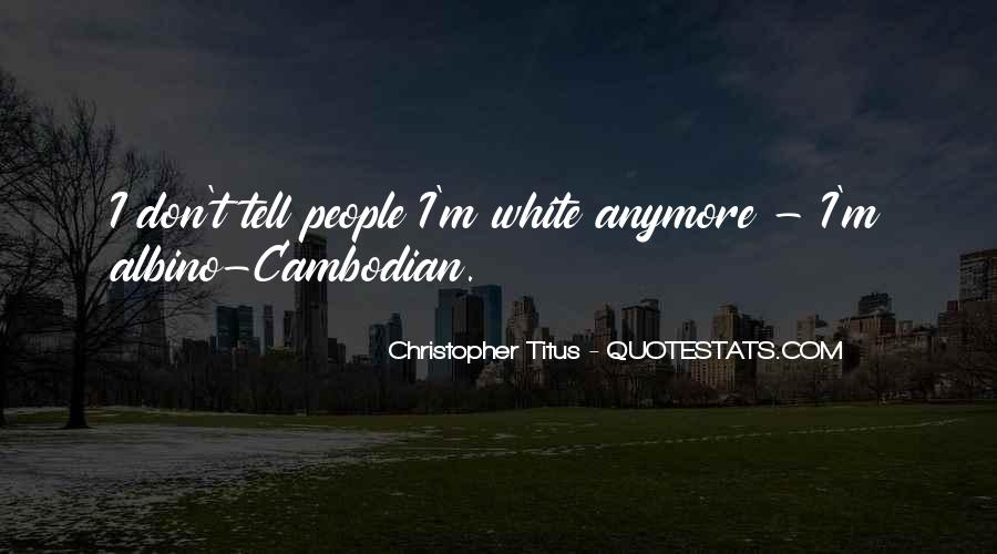 Quotes About Cambodian #349548