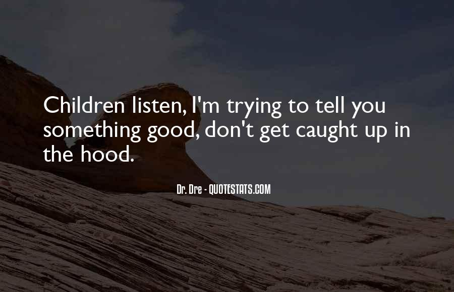 No One Will Listen Quotes #2890