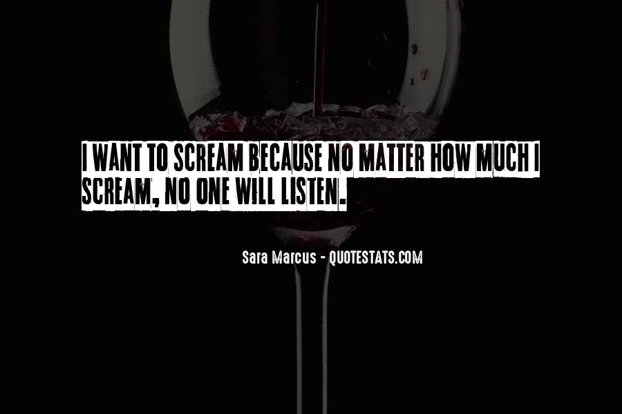 No One Will Listen Quotes #922322