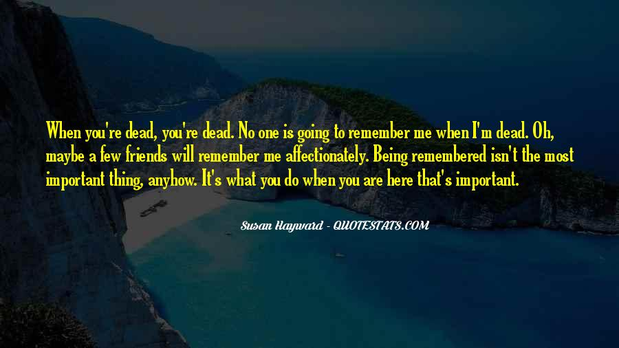 No One Will Remember You Quotes #1216024