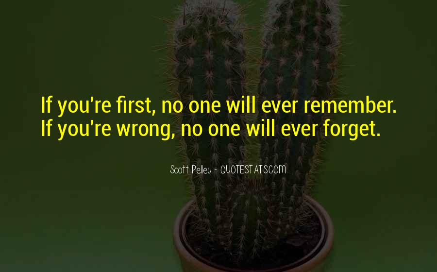 No One Will Remember You Quotes #1559294