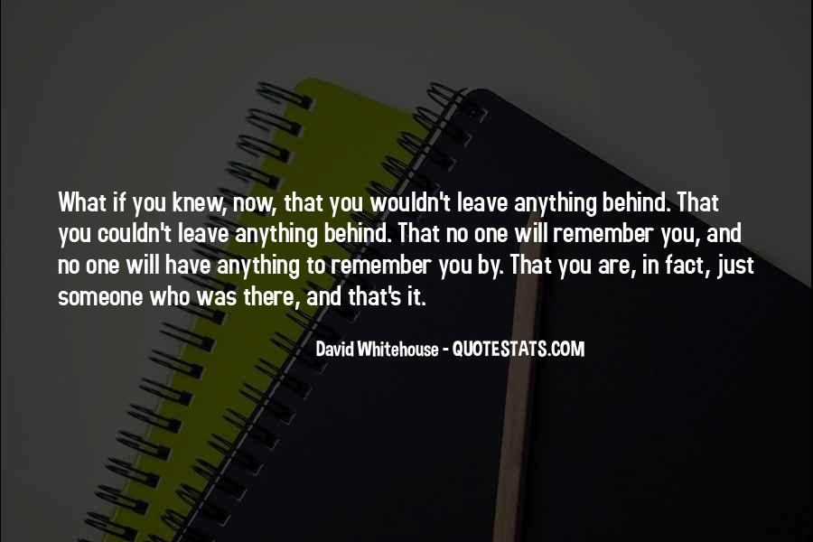 No One Will Remember You Quotes #345063