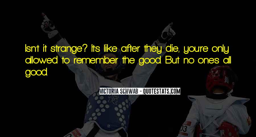 No One Will Remember You Quotes #5146