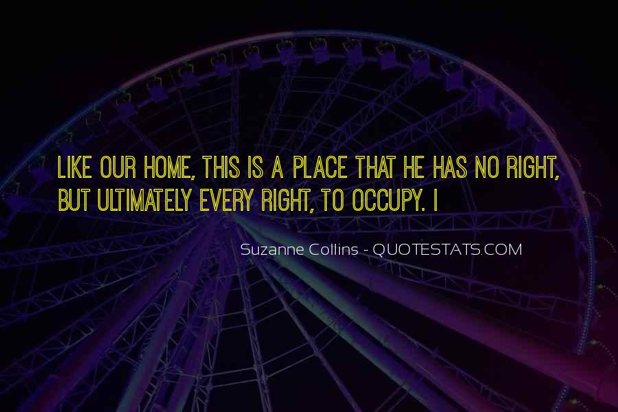 No Other Place Like Home Quotes #273450