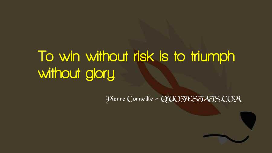 No Risk No Glory Quotes #599354