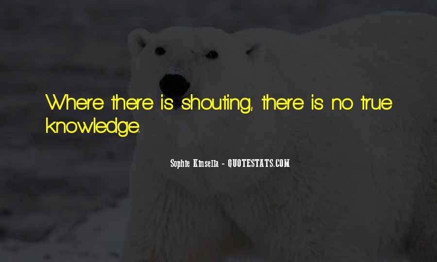 No Shouting Quotes #1342887