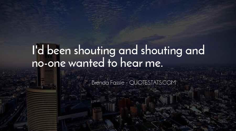 No Shouting Quotes #536900