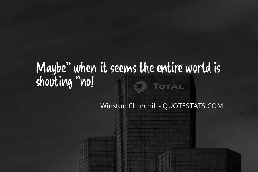 No Shouting Quotes #84890