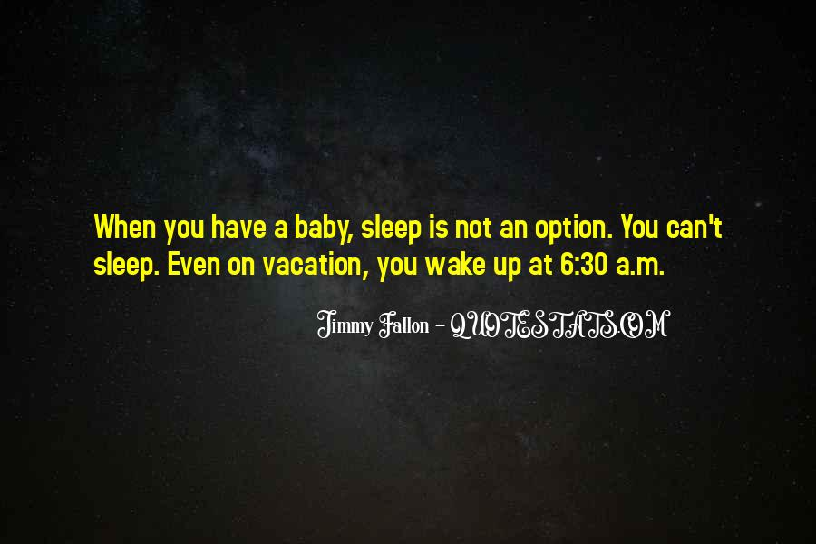 No Sleep Baby Quotes #262337