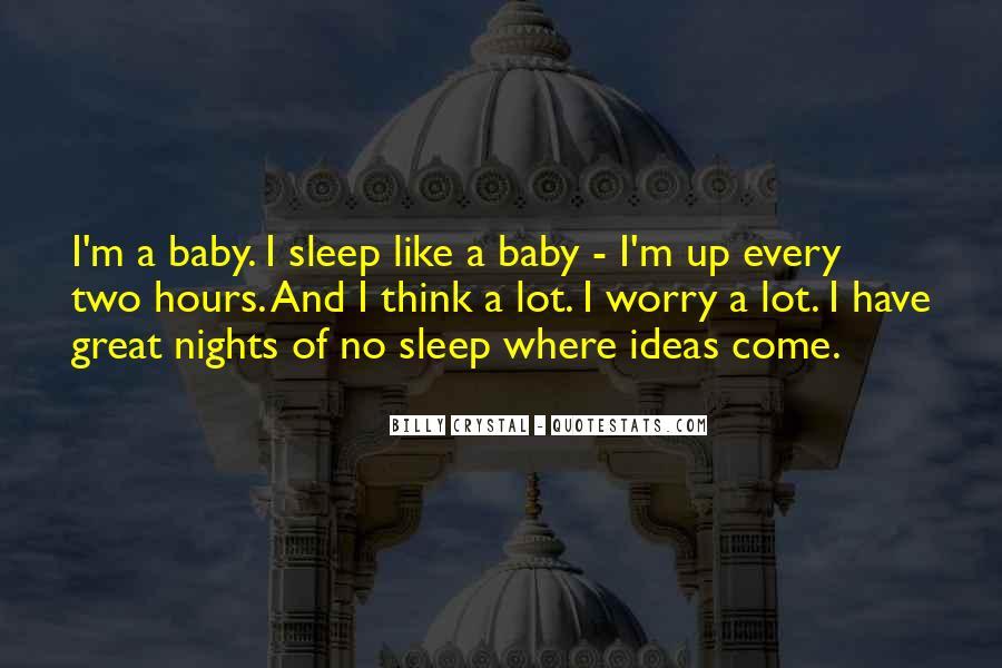 No Sleep Baby Quotes #888921