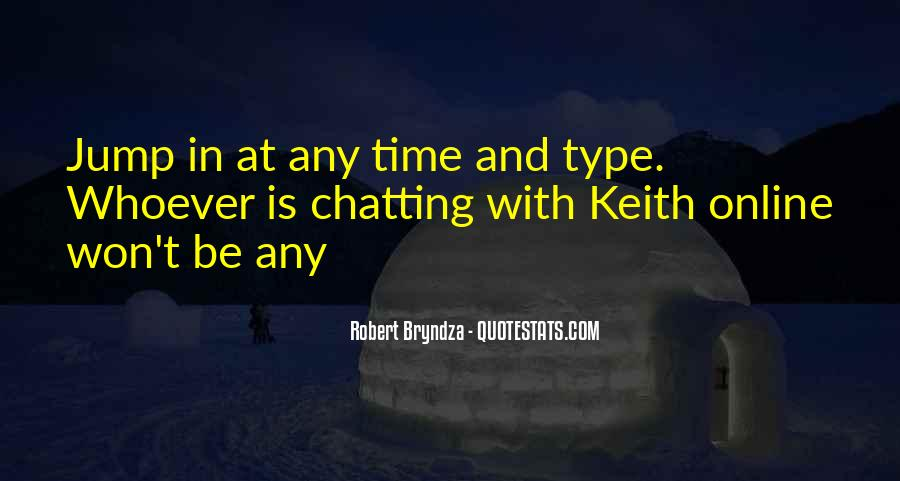No Time For Chatting Quotes #600438