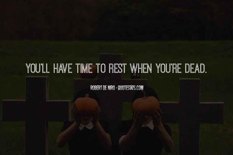 No Time To Rest Quotes #229770