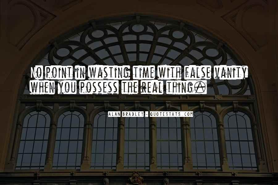 No Time Wasting Quotes #1281445