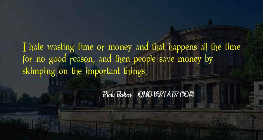 No Time Wasting Quotes #1370896