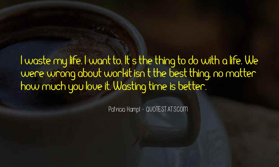 No Time Wasting Quotes #1573460