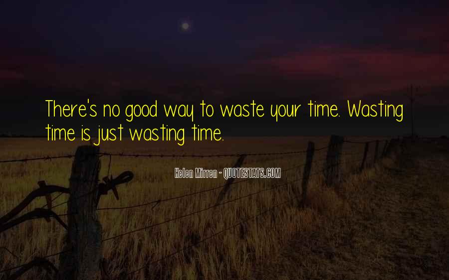 No Time Wasting Quotes #1574520