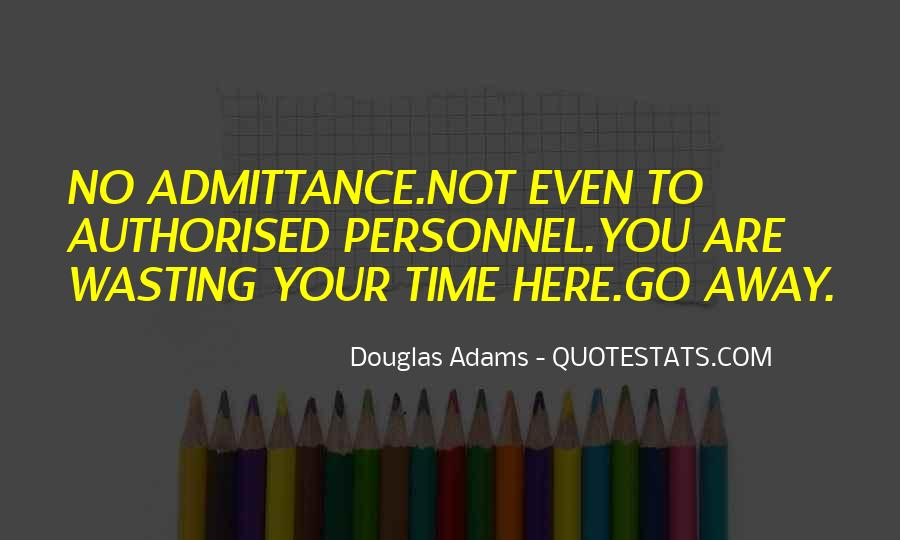 No Time Wasting Quotes #744070