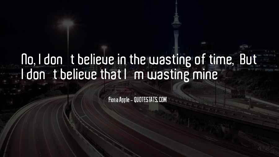 No Time Wasting Quotes #840245