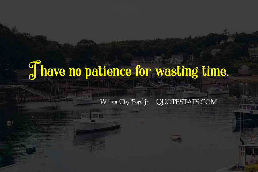 No Time Wasting Quotes #894982