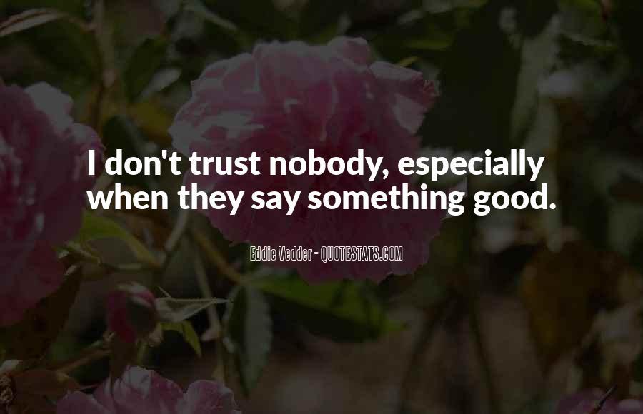 No Trust Nobody Quotes #857318