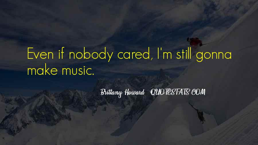 Nobody Cared For Me Quotes #1234492
