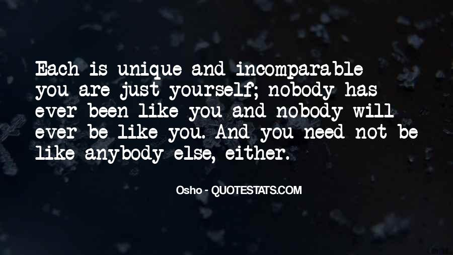 Nobody Else Like You Quotes #1672434