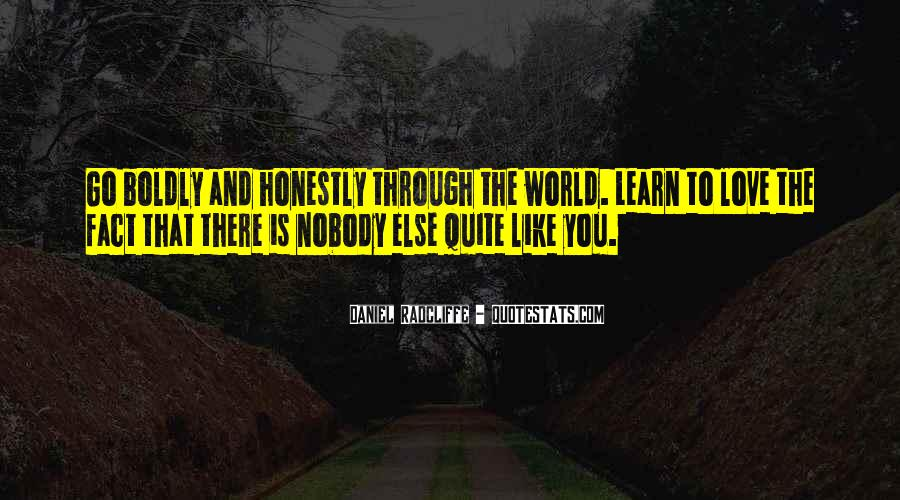 Nobody Else Like You Quotes #306239