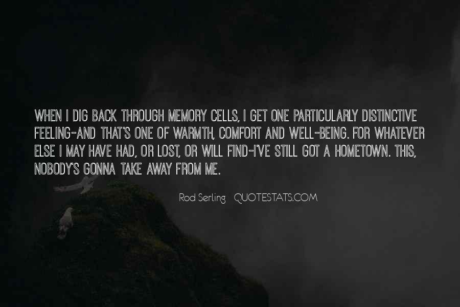Nobody Got Me Quotes #1065884