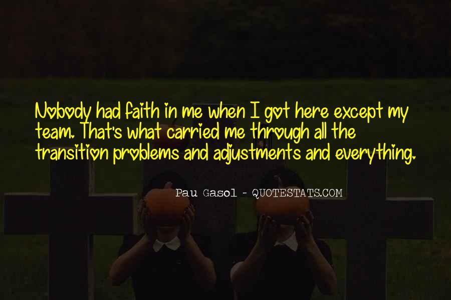 Nobody Got Me Quotes #1184083