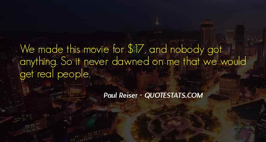 Nobody Got Me Quotes #1387717