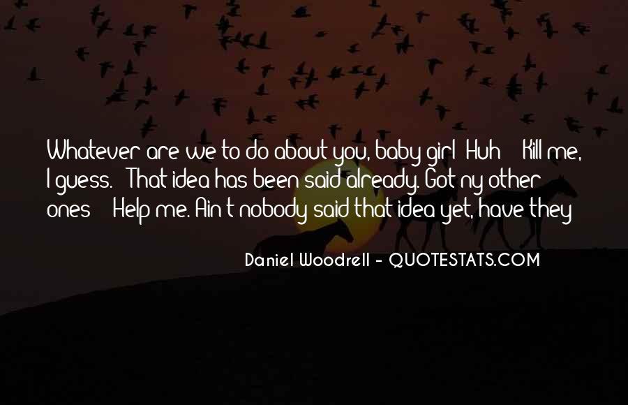Nobody Got Me Quotes #62518