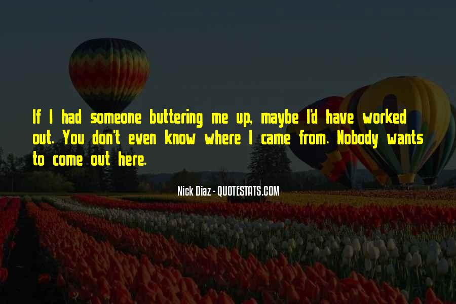 Nobody Here For Me Quotes #378539
