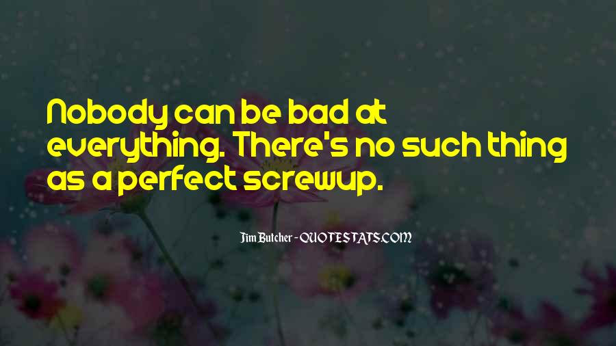 Nobody Is Perfect But Quotes #139440