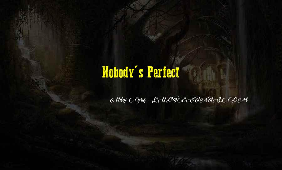 Nobody Is Perfect But Quotes #144424
