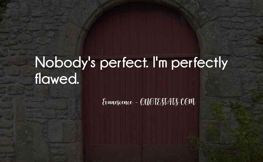 Nobody Is Perfect But Quotes #175339
