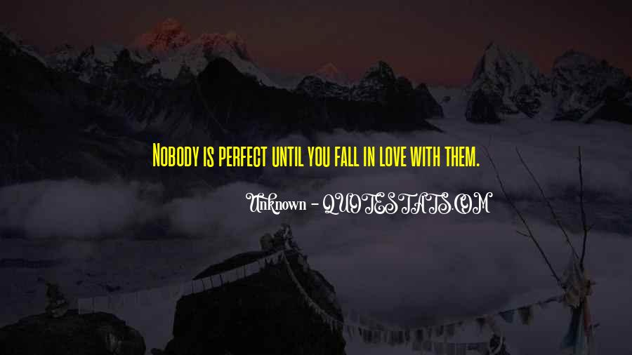 Nobody Is Perfect But Quotes #253852