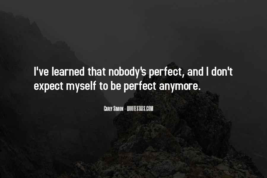 Nobody Is Perfect But Quotes #479975