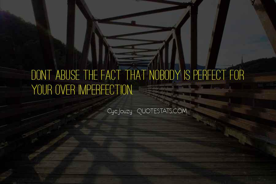 Nobody Is Perfect But Quotes #535660