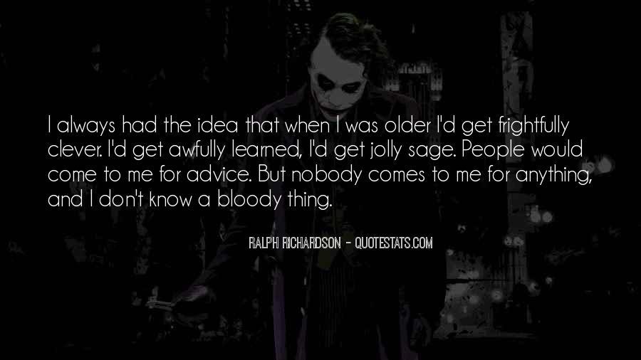 Nobody Know Me Quotes #1007683